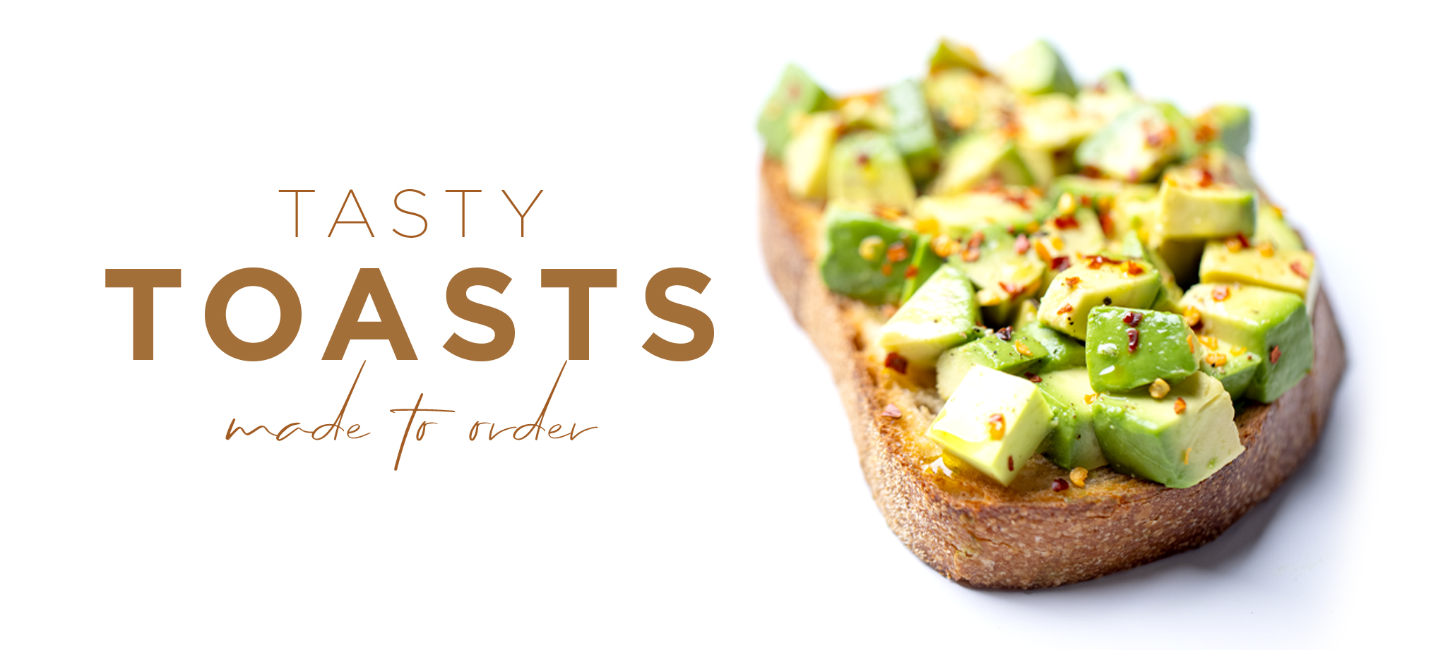 Tasty Toasts Made to Order
